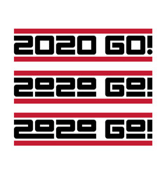 2020 go let new year begin set print for vector
