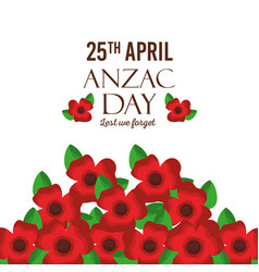 anzac day lest we forget greeting card red flowers vector image
