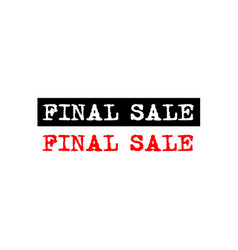 Final sale rubber stamp badge with typewriter set vector