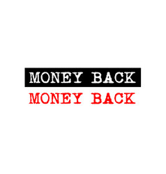Money back rubber stamp badge with typewriter set vector