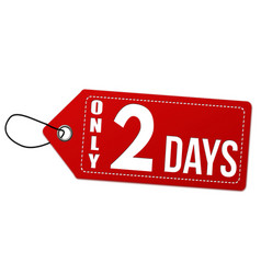 Only 2 days label or price tag vector