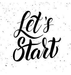 lets start hand drawn lettering isolated on white vector image vector image