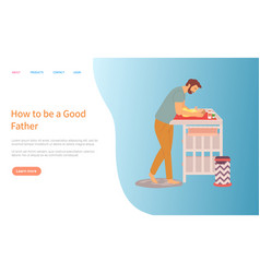 Father caring for child newborn baon table vector