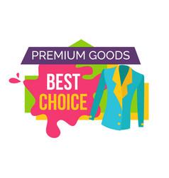 Premium goods best choice promo emblem with jacket vector