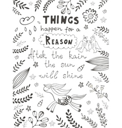 Things happen for a reason vector image