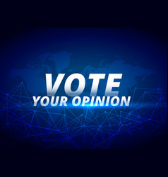 Vote your opinion blue background vector