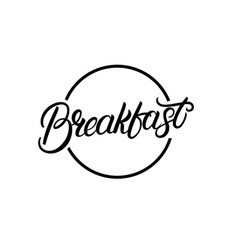 Breakfast hand drawn lettering logo vector