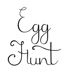 Egg hunt hand drawn calligraphy lettering vector