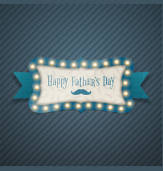fathers day realistic illuminated frame banner vector image