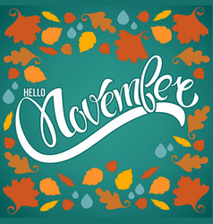 Hello november bright fall leaves and lettering vector