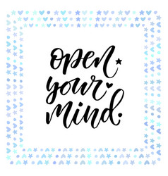 Open your mind motivation text vector