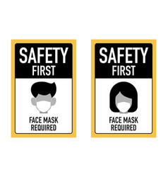 safety first face masks required signage design vector image