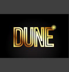 Dune word text typography gold golden design logo vector