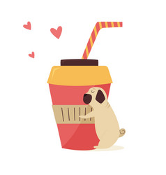 funny pug dog hugging a cup coffee vector image