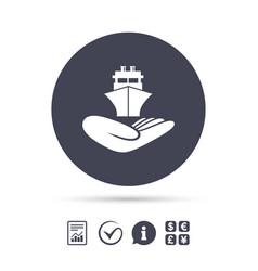 Shipment insurance sign hand holds ship vector
