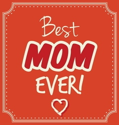 Best mom ever1 vector