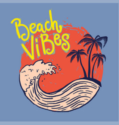 beach vibes emblem template with sea waves and vector image