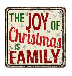 The joy of christmas is family vintage rusty vector