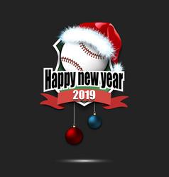 baseball ball with santa hat and happy new year vector image