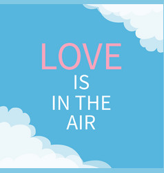 love is in the air lettering rext cloud in vector image