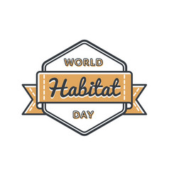 world habitat day greeting emblem vector image