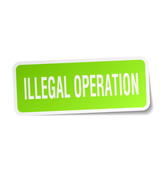 illegal operation square sticker on white vector image