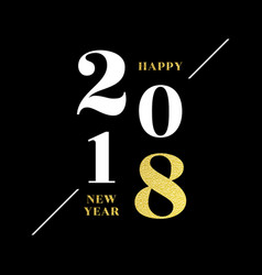 2018 happy new year numbers and lettering on vector image
