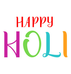 happy holi indian holiday handwritten calligraphy vector image
