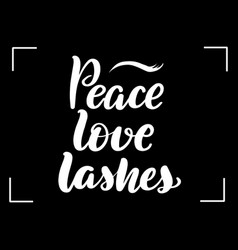 Lettering peace love lashes vector