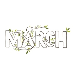March lettering with branches and young leaves vector