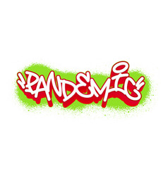 Pandemic graffiti tag template for your design vector