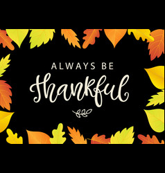 Always be thankful thanksgiving day poster vector