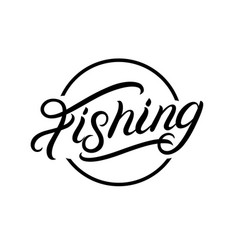 Fishing hand written lettering logo vector