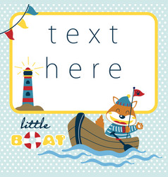 little fox cartoon on wooden boat greeting or vector image