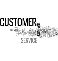 where has customer service gone text word cloud vector image