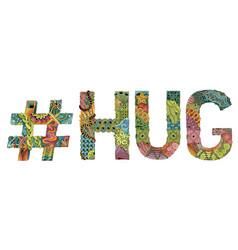 Word hug with hashtag decorative zentangle vector