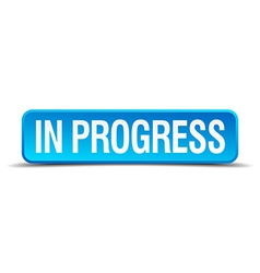 in progress blue 3d realistic square isolated vector image vector image