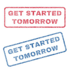 get started tomorrow textile stamps vector image