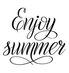 Enjoy summer black isolated cursive vector