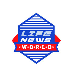 world life news social mass media emblem live vector image