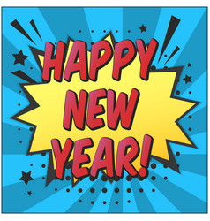 happy new year retro comic speech bubble vector image
