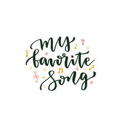 my favorite song hand lettering about music vector image