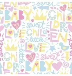Gentle baby pattern with words and inscriptions vector