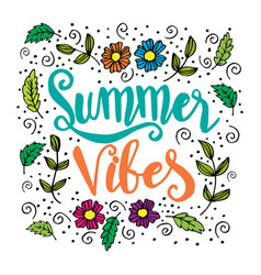 summer vibes hand drawn lettering phrase vector image