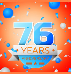 Seventy six years anniversary celebration vector