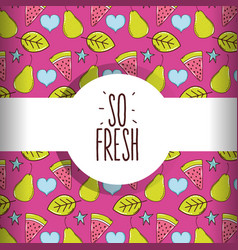 So fresh pattern background vector