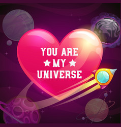 you are my universe love concept vector image