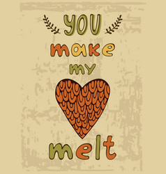You make me melt hand drawn and vector
