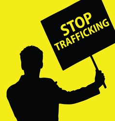 man with board with stop trafficking vector image vector image