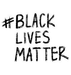 black lives matter hashtag anti-racist protest vector image